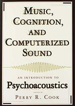 Music, Cognition, and Computerized Sound: An Introduction to Psychoacoustics [Pa image 1