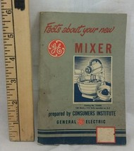 Vintage General Electric GE Facts About Your New Mixer Manual Catalog 13... - $5.93