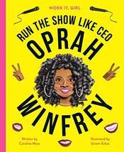 Work It, Girl: Oprah Winfrey: Run the show like CEO [Hardcover] Moss, Ca... - $9.34