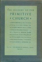 The History of the Primitive Church [Hardcover] [Jan 01, 1944] Lebreton, Jule...