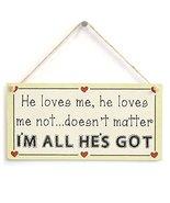 Meijiafei He Loves me, he Loves me not Doesn't Matter I'm All He's got -... - $12.34