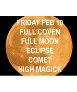 FEB 10 FULL MOON ECLIPSE & COMET FULL COVEN CEREMONY MAGICK 95 yr Witch Cassia4 - $69.22