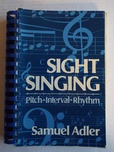 SIGHT SINGING Pitch Interval Rhythm by Samuel Adler 1979 Spiralbound Mus... - $14.01