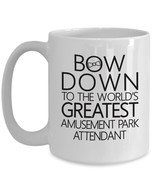 Bow Down To The World's Greatest Amusement Park Attendant Handheld Sized - $24.99