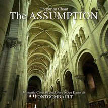 THE ASSUMPTION - GREGORIAN CHANT by Monastic Choir of the Abbey Notre Dame