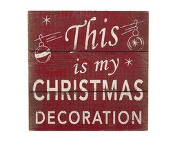 "Attraction Design Home ""This is My Christmas Decoration"" Christmas Decor Sign 8"" - $14.26"