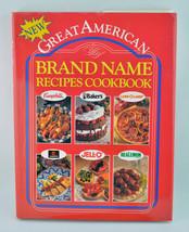 Great American Brand Name Recipes Cookbook (Hardcover) 1993 Campbells Hersheys - $26.68