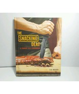 The Snacking Dead : A Parody in a Cookbook by D. B. Walker and Daniel Ge... - $19.59