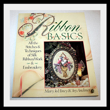 RIBBON BASICS STITCHES, RIBBON WORK & EMBROIDERY BOOK - $22.86