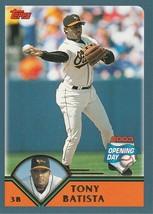 2003 Topps Opening Day #134 Tony Batista - $0.50