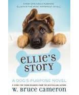 Ellie's Story:  A Dog's Purpose Novel - $6.99