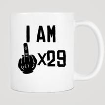 I Am Middle Finger Times 29 Years Old Mug - $12.99
