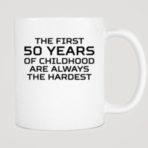 First 50 Years Of Childhood Mug - ₨843.40 INR
