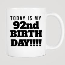 Today Is My 92nd Birthday Mug - $12.99
