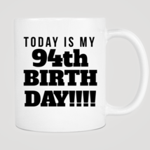Today Is My 94th Birthday Mug - ₨843.40 INR