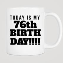 Today Is My 76th Birthday Mug - ₨843.40 INR