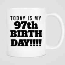 Today Is My 97th Birthday Mug - $12.99