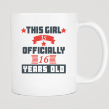 This Girl Is Officially 16 Years Old Mug - $12.99