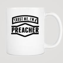 Trust Me I'm A Preacher Mug - ₨843.40 INR