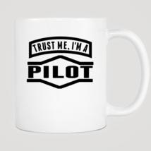 Trust Me I'm A Pilot Mug - ₨843.40 INR