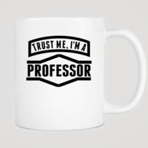 Trust Me I'm A Professor Mug - ₨843.40 INR