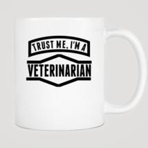 Trust Me I'm A Veterinarian Mug - ₨843.40 INR