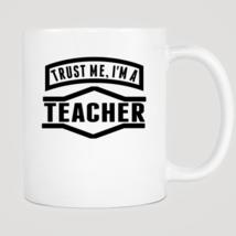 Trust Me I'm A Teacher Mug - ₨843.40 INR