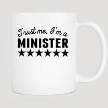 Trust Me I'm A Minister Mug - $12.99
