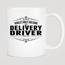 World's Most Awesome Delivery Driver Mug - $12.99