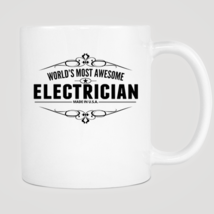 World's Most Awesome Electrician Mug - $12.99