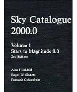Sky Catalogue 2000.0: Volume 1 (Sky Catalogue 20000 2nd-ed) [Nov 29, 199... - $160.85