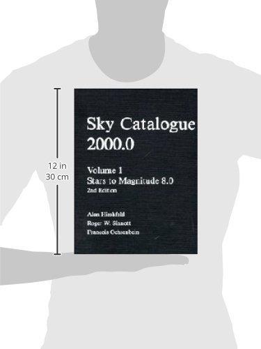 Sky Catalogue 2000.0: Volume 1 (Sky Catalogue 20000 2nd-ed) [Nov 29, 1991] Hi...
