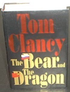 Primary image for The Bear and the Dragon [Hardcover] Tom Clancy