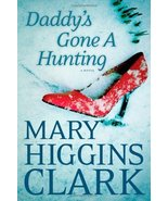 Daddy's Gone A-Hunting Clark, Mary Higgins - $1.76