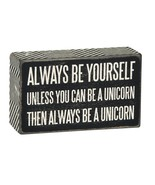 Always Be Yourself Unless You Can be a Unicorn Box Sign Primitives Kathy... - $10.95