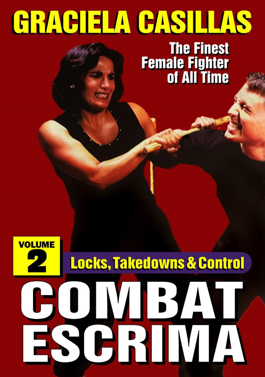 Combat Escrima #2 Locks Takedowns & Control Women FMA DVD Graciela Casillas