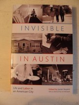Invisible in Austin: Life Labor American City by Javier Auyero PB 2015 First Ed
