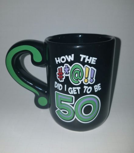 HOW DID I GET TO BE 50? NOVELTY COFFEE MUG. PERFECT BIRTHDAY GIFT IDEA.