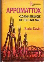 Appomattox: Closing Struggle of the Civil War [Hardcover] [Jan 01, 1963] Davis,