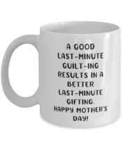 Mom Coffee Mug, A Good Last-Minute Guilt-Ing Results In A Better Last-Minute  - £10.86 GBP+