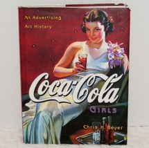 "COCA-COLA GIRLS ""AN ADVERTISING ART HISTORY"" By CHRIS H. BEYER GUC - $15.99"