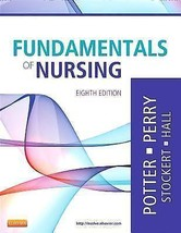 Fundamentals of Nursing by Potter Perry Stockert and Hall Eighth Edition... - $40.00