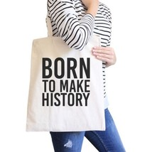Born To Make History Natural Canvas Bag Inspirational Quote Eco Bag - $13.99