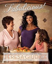 Fabulicious!: Teresa?s Italian Family Cookbook Giudice, Teresa and Macle... - $10.40