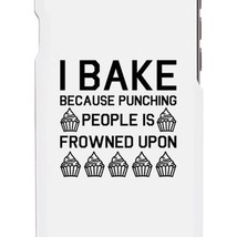 I Bake Because White Backing Cute Phone Cases For Apple, Samsung Galaxy, LG, HTC - $9.99