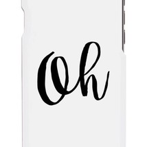 Oh White Ultra Slim Cute Design Phone Cases For Apple, Samsung Galaxy, LG, HTC - $9.99