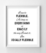 Gilmore Girls Art Print I Can Be Flexible Humor Quote 8x10 Wall Art Poster Print - $6.50+