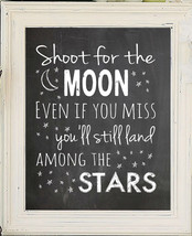 Shoot for the Moon. Even if you miss, you'll land among the Stars, 8x10 Wall Art - $7.00+