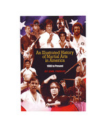 An Illustrated History of Martial Arts in America 1900-Present Book Bob ... - $35.00