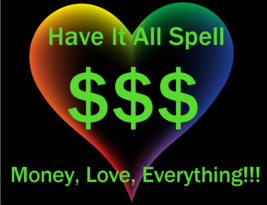 Have It All Money Love Protection Psychic Powers & Money Love Protection Spell - $135.00